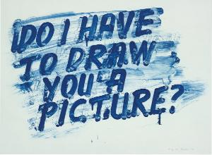 Mel Bochner, Do I Have to Draw You a Picture (2013)
