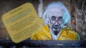 Photo of a graffiti painting of Albert Einstein lookalike on a wall with an added speech bubble listing the joining instructions.  These are go to https://isaacphysics.org/pages/cpc_lectures and follow the instructions on that page.